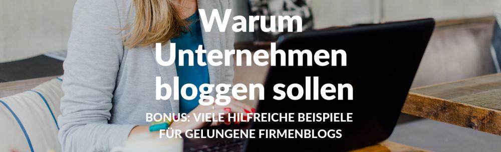 Warum Unternehmen bloggen sollen